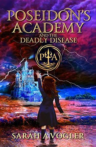 Poseidon's Academy and the Deadly Disease: A Greek Mythology Fantasy Adventure Series (Book 2)