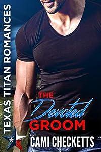 The Devoted Groom: Texas Titan Romance (Quinn Family #1)