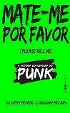 Mate-Me por Favor - Coleção L&PM Pocket (Em Portuguese do Brasil)