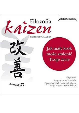 Filozofia kaizen. Jak maly krok moze zniemic Twoje zycie. Audiobook