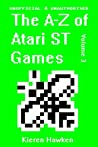 The A-Z of Atari ST Games: Volume 3 (The A-Z of Retro Gaming)