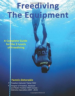 Freediving: The Equipment: A complete guide for the 3 levels of freediving (Freediving books) (Volume 4)