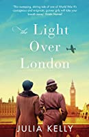 The Light Over London: A heartbreaking World War Two historical romance