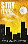 Stay Dark (Web of Dwellers Book 1)