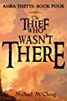 Book cover for The Thief Who Wasn't There (Amra Thetys, #4)