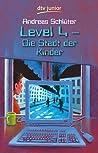 Level 4 – Die Stadt der Kinder (Level 4, #1)