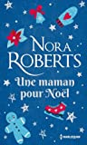 Une maman pour Noël by Nora Roberts