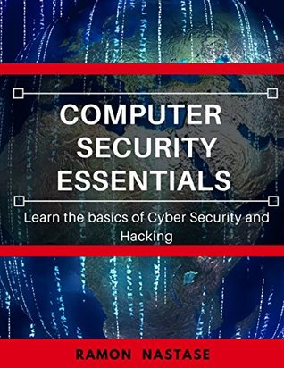 Computer Security Essentials: Learn the basics of Cyber Security and Hacking