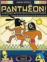 Panthéon !: Véritable histoire des divinités égyptiennes (La)