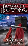 Beyond the Hollowtangle (The Maidstone Chronicles, #2)