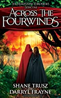Across the Fourwinds (The Maidstone Chronicles, #1)
