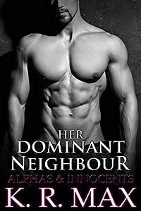 Her Dominant Neighbor (Alphas & Innocents)