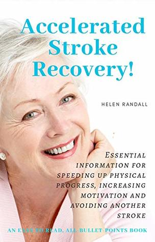 ACCELERATED STROKE RECOVERY!: Essential Information for Rapid