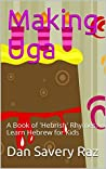Making Uga: Hebrew for Kids: A Book of 'Hebrish' Rhymes