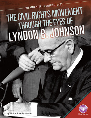 Civil Rights Movement Through the Eyes of Lyndon B. Johnson