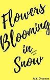 Flowers Blooming in Snow: A Poetry Book