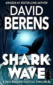 Shark Wave (Troy Bodean Tropical Thriller #6)