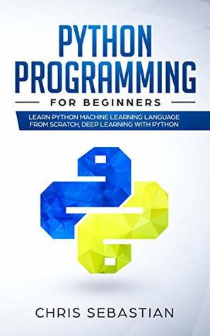 Python Programming for Beginners: Learn Python Machine Learning