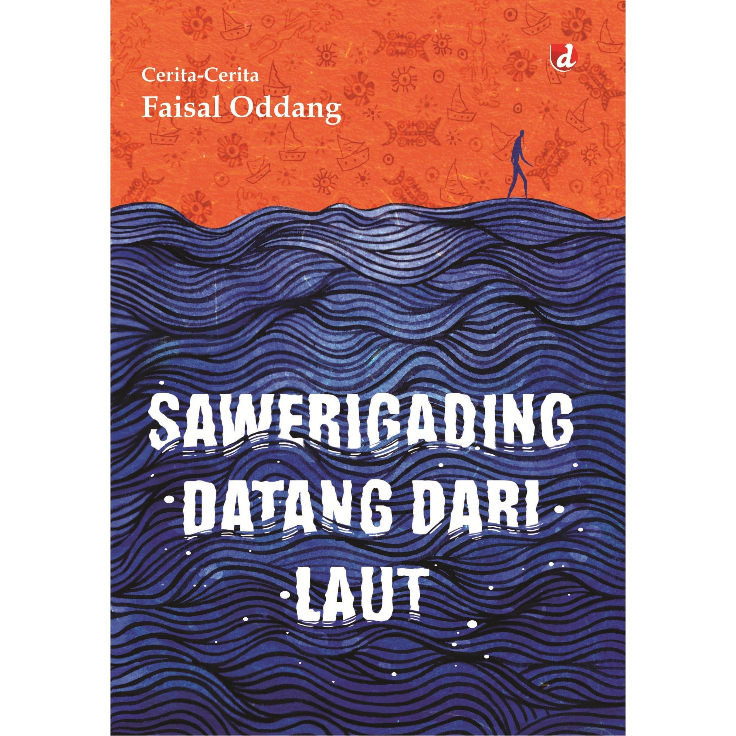 Sawerigading Datang Dari Laut By Faisal Oddang