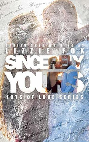 Sincerely Yours by Lizzie Fox