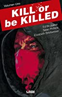 Kill or be Killed, Vol. 1 (Kill or be Killed, #1)