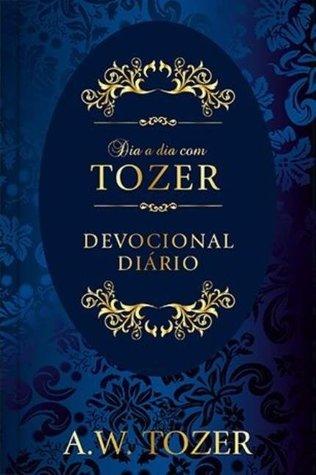 Dia a Dia com Tozer by A.W. Tozer