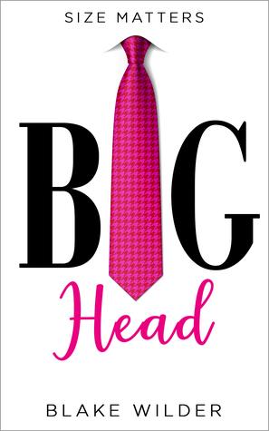 Big Head by Blake Wilder