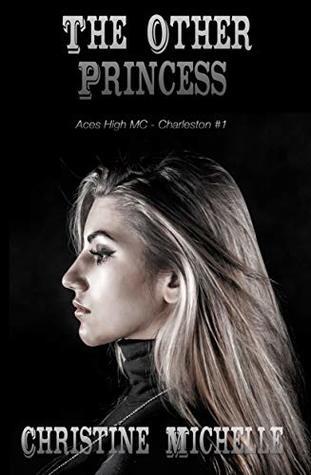 The Other Princess (Aces High MC - Charleston, #1)