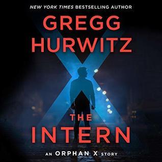 The Intern (Orphan X #3.5) - Gregg Hurwitz