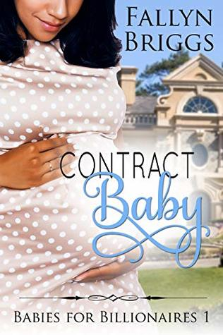 Contract Baby (Babies for Billionaires Book 1)
