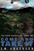 Come and Take It (The Eden Chronicles #2)