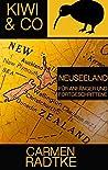 Kiwi & Co.: Neuseeland für Anfänger und Fortgeschrittene
