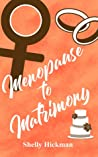 Menopause to Matrimony (Fortytude, #2)