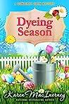 Dyeing Season by Karen MacInerney
