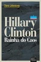 Hillary Clinton Rainha do Caos