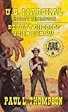 Deputy Sheriff John Dunow (U.S. Marshal Shorty Thompson #65)