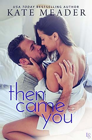 Then Came You (Laws of Attraction, #3) by Kate Meader