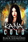 The Reaping of the Black Grimoires (Kana Cold #1)