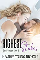 Highest Stakes (Gambling on Love #2)