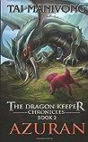 Azuran: The Dragon Keeper Chronicles