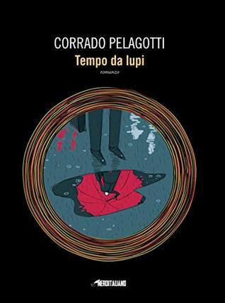 Tempo da lupi by Corrado Pelagotti