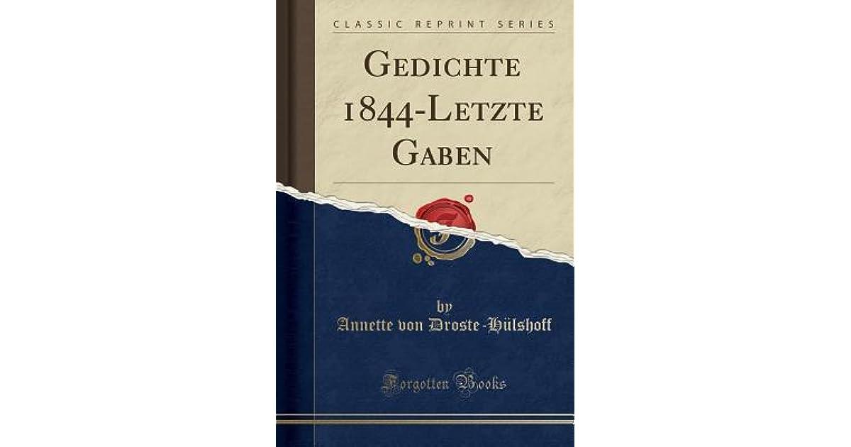 Gedichte 1844 Letzte Gaben By Annette Von Droste Hülshoff