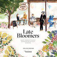 Late Bloomers: Short Stories of People Overachieving Without Achieving