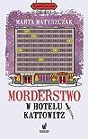 Morderstwo w hotelu Kattowitz (Kryminał pod psem, #5)