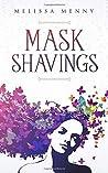 Mask Shavings