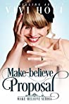 Make-Believe Proposal (Make-Believe Series, #5)