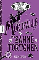 Mordfälle und Sahnetörtchen (Murder Most Unladylike, #0.5, 3.5, 4.5)
