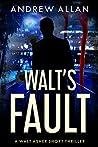 Walt's Fault: A Walt Asher Short Thriller