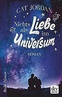 Nichts als Liebe im Universum: Roman (Reihe Hanser)