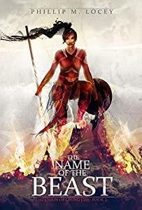 The Name of the Beast (The Chain of Living Fire #2)